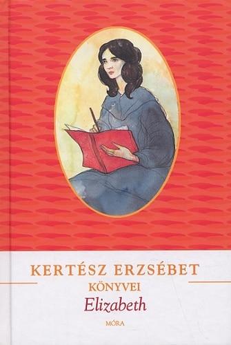 Kertész Erzsébet: Elizabeth – Kiskamaszoknak ajánlott