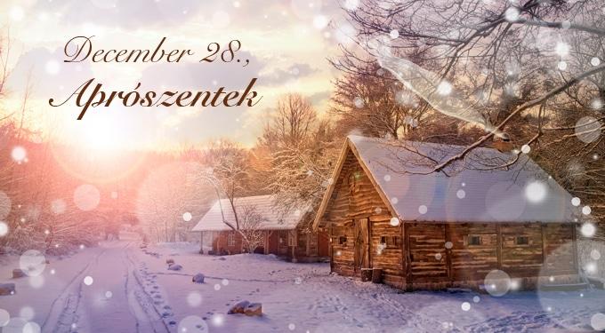 December 28, aprószentek – Népszokások és érdekességek
