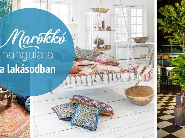 Óóó azok a színek! Így vidd be a lakásodba Marokkó hangulatát