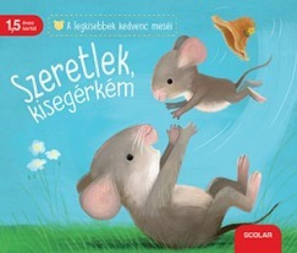 Katja Reider: Szeretlek, kisegérkém!