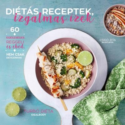 Diétás receptek, izgalmas ízek szakácskönyv